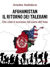 Cover Afghanistan: il ritorno dei talebani. Che cosa è successo nel cuore dell'Asia