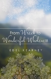 Cover From Wreck to Wonderful Wholeness