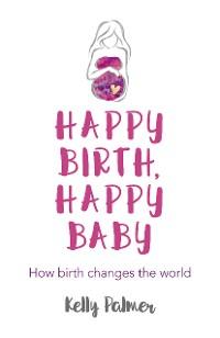 Cover Happy Birth Happy Baby