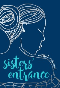 Cover Sisters' Entrance