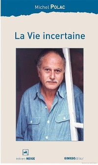 Cover La Vie incertaine
