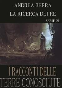 Cover I racconti delle terre conosciute - La ricerca dei re - serie 21 ( Sussurri di morte, Nuovi grandi incontri)