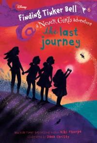 Cover Finding Tinker Bell #6: The Last Journey (Disney: The Never Girls)