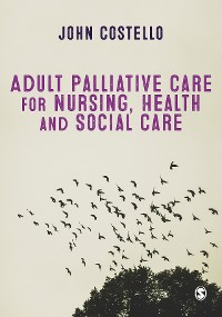 Cover Adult Palliative Care for Nursing, Health and Social Care