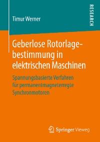 Cover Geberlose Rotorlagebestimmung in elektrischen Maschinen
