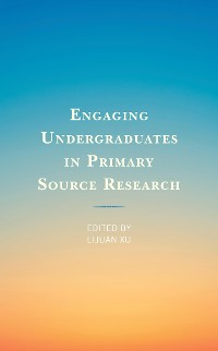 Cover Engaging Undergraduates in Primary Source Research