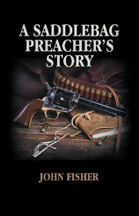 Cover A Saddlebag Preacher's Story