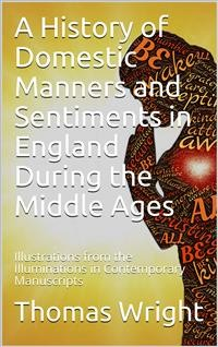 Cover A History of Domestic Manners and Sentiments in England During the Middle Ages