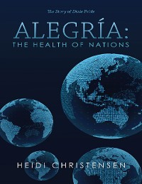 Cover Alegría: The Health of Nations: The Story of Dixie Pride