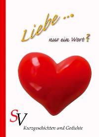 Cover Liebe ... Nur ein Wort?