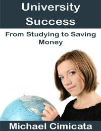 Cover University Success: From Studying to Saving Money