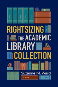 Cover Rightsizing the Academic Library Collection
