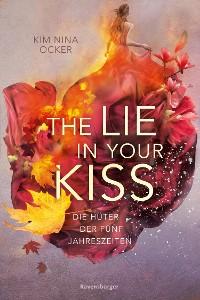Cover Die Hüter der fünf Jahreszeiten, Band 1: The Lie in Your Kiss