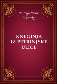 Cover Kneginja iz Petrinjske ulice