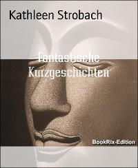 Cover Fantastische Kurzgeschichten