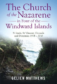 Cover The Church of the Nazarene in Four of the Windward Islands
