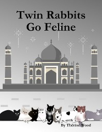 Cover Twin Rabbits Go Feline