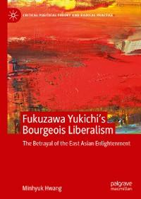 Cover Fukuzawa Yukichi's Bourgeois Liberalism
