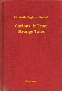 Cover Curious, If True: Strange Tales
