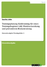Cover Trainingsplanung Krafttraining für einen Trainingsbeginner inkl. Blutdrucksenkung und präventivem Rückentraining