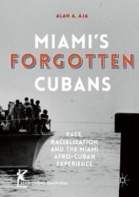 Cover Miami's Forgotten Cubans