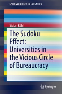 Cover The Sudoku Effect: Universities in the Vicious Circle of Bureaucracy
