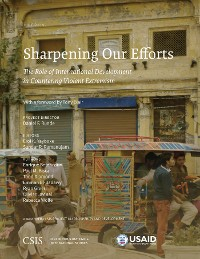 Cover Sharpening Our Efforts: The Role of International Development in Countering Violent Extremism