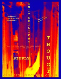 """Cover Simply Infiltrating Thought: """"Holistic Combination Discovery"""" """"You Will Only Understand Self Ability Via A Self Push"""""""