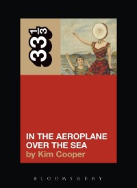 Cover Neutral Milk Hotel's In the Aeroplane Over the Sea