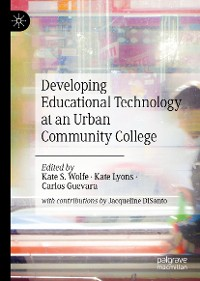 Cover Developing Educational Technology at an Urban Community College