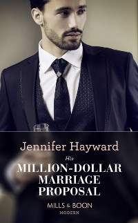 Cover His Million-Dollar Marriage Proposal (Mills & Boon Modern) (The Powerful Di Fiore Tycoons, Book 2)