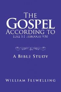 Cover The Gospel According to Luke 1:1 Through 9:50