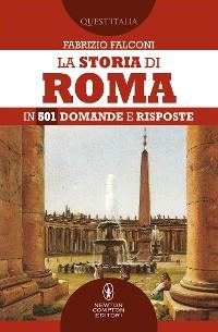 Cover La storia di Roma in 501 domande e risposte