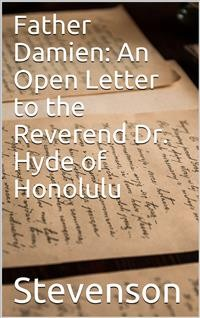 Cover Father Damien: An Open Letter to the Reverend Dr. Hyde of Honolulu