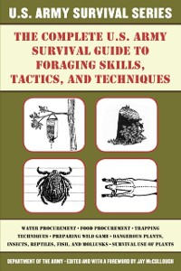 Cover Complete U.S. Army Survival Guide to Foraging Skills, Tactics, and Techniques