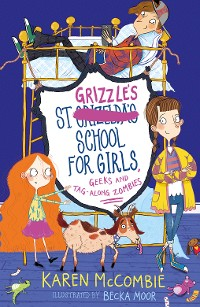 Cover St Grizzle's School for Girls, Geeks and Tag-along Zombies