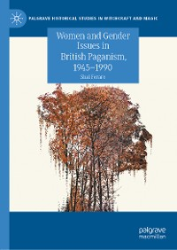 Cover Women and Gender Issues in British Paganism, 1945–1990
