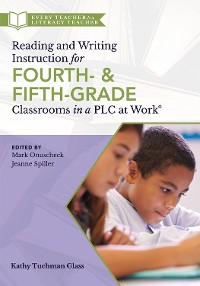 Cover Reading and Writing Instruction for Fourth- and Fifth-Grade Classrooms in a PLC at Work®