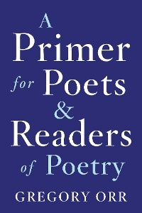 Cover A Primer for Poets and Readers of Poetry