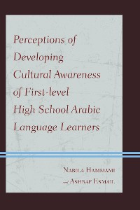 Cover Perceptions of Developing Cultural Awareness of First-level High School Arabic Language Learners