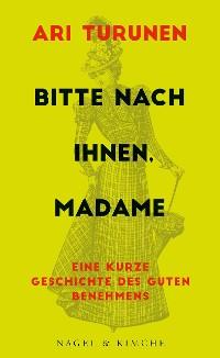 Cover Bitte nach Ihnen, Madame