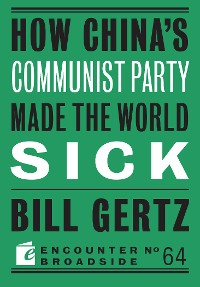 Cover How China's Communist Party Made the World Sick