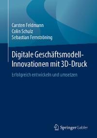 Cover Digitale Geschäftsmodell-Innovationen mit 3D-Druck