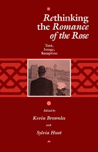 "Cover Rethinking the ""Romance of the Rose"""