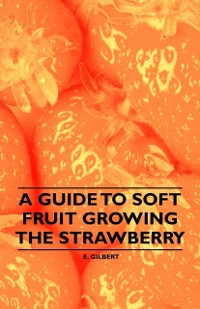 Cover Guide to Soft Fruit Growing - The Strawberry