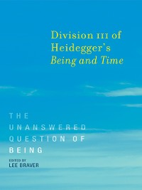 Cover Division III of Heidegger's <i>Being and Time</i>