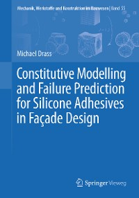 Cover Constitutive Modelling and Failure Prediction for Silicone Adhesives in Façade Design