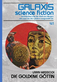 Cover GALAXIS SCIENCE FICTION, Band 41: DIE GOLDENE GÖTTIN