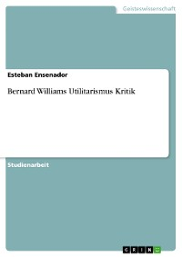Cover Bernard Williams Utilitarismus Kritik