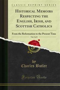 Cover Historical Memoirs Respecting the English, Irish, and Scottish Catholics